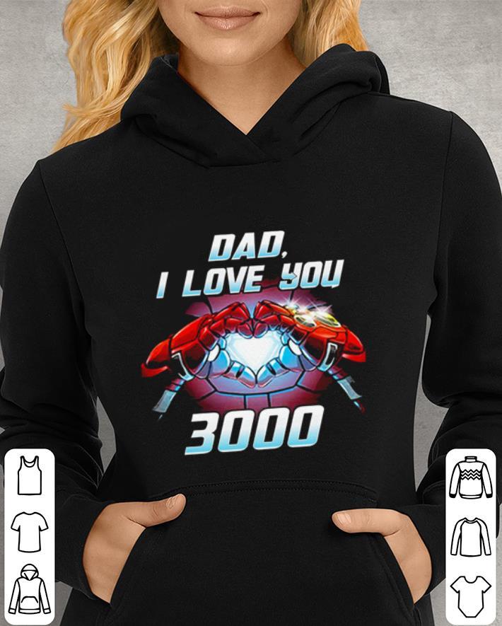 3130dcb8d Iron Man Dad i love you 3000 Avengers Endgame shirt, hoodie, sweater ...