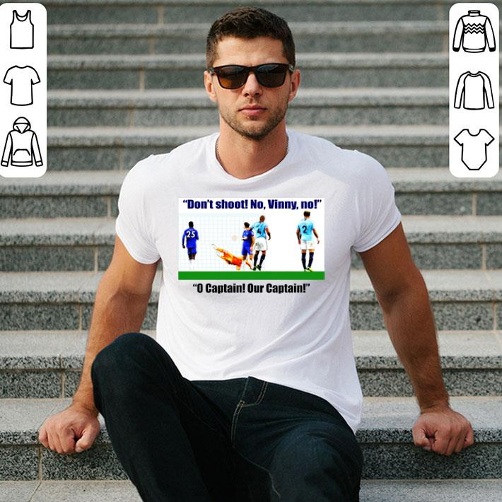 Vincent Kompany Don't Shoot No Vinny No O Captain Our Captain shirt