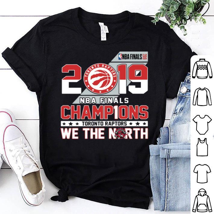 2019 NBA Finals champ1ons Toronto Raptors we the north shirt