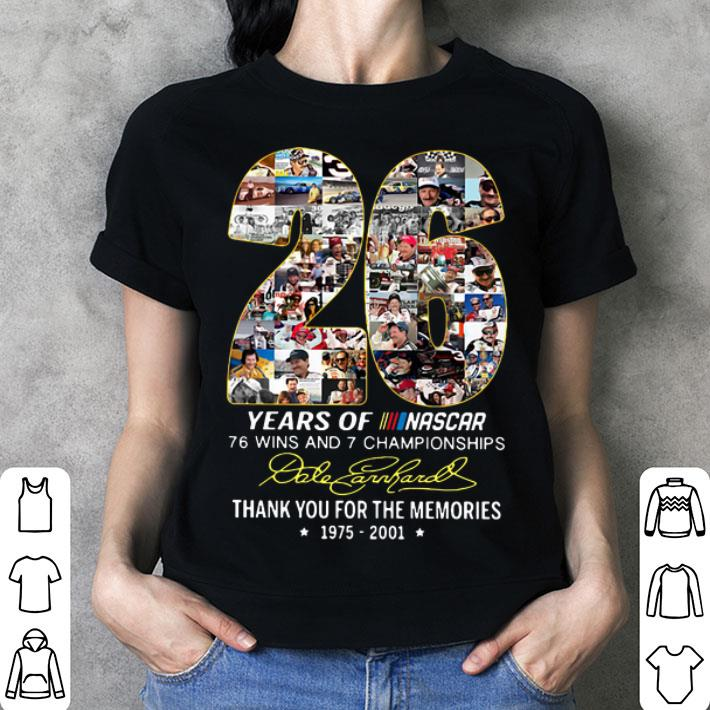 26 years of Nascar 76 wins and 7 championships Dale Earnhardt shirt