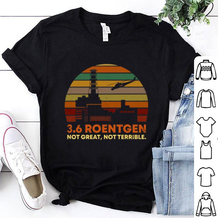 3 6 Roentgen Not Great Not Terrible Vintage Shirt Hoodie