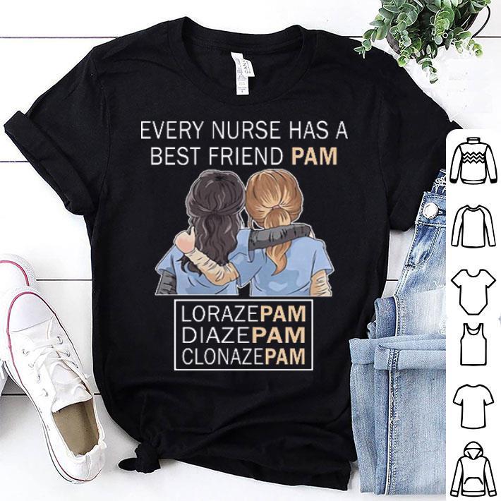 Every nurse has a best friend pam loraze pan diaze pam shirt