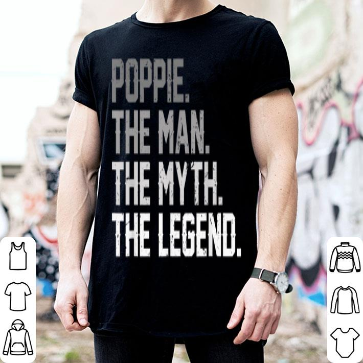 Father Day Poppie The Man The Myth The Legend shirt