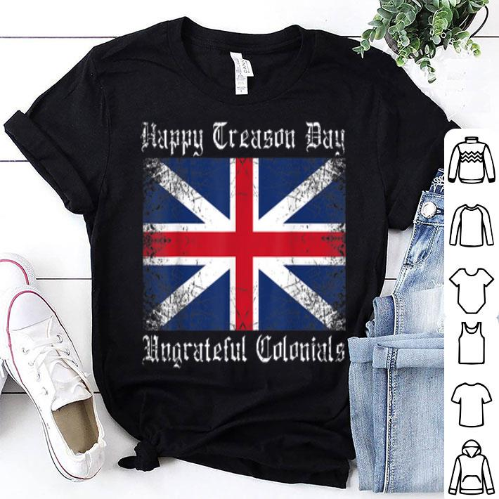 Happy Treason Day Ungrateful Colonials vintage 4th July American Flag shirt