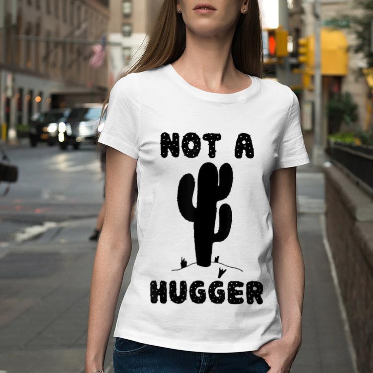 Not A Hugger Cactus Don't Hug Me shirt 2