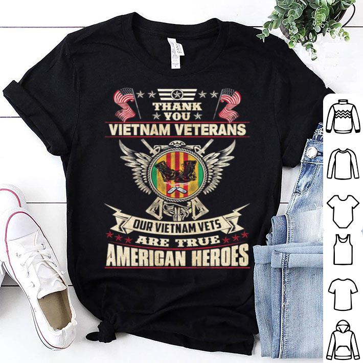Thank you Vietnam veterans our Vietnam vets are true American heroes shirt