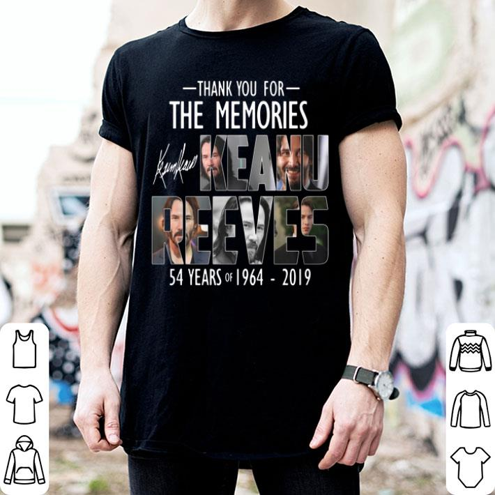 54 years of Keanu Reeves 1964-2019 thank you for the memories shirt