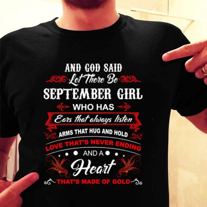 And god said let there be september girl who has ears that shirt