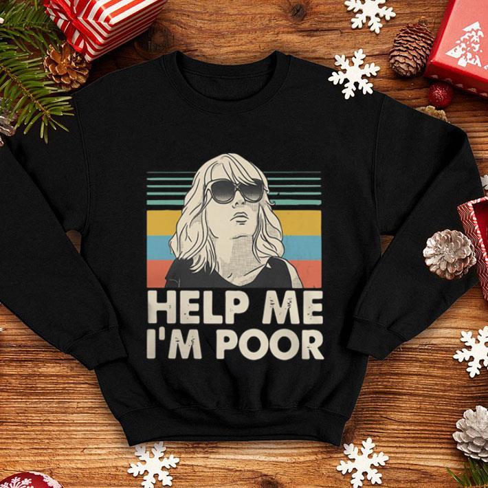 Annie Walker Bridesmaids Help Me I M Poor Vintage Shirt Hoodie Sweater Longsleeve T Shirt