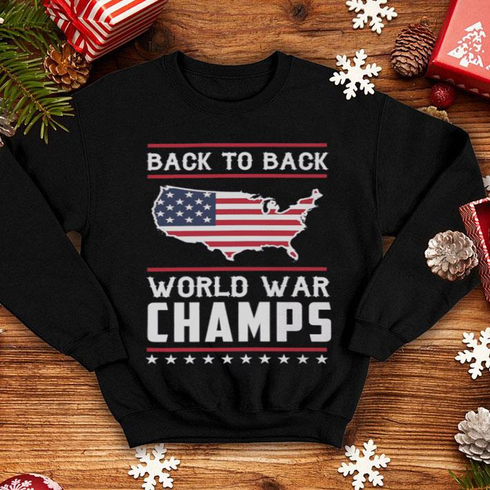 Back To Back World War Champs 4th of July shirt