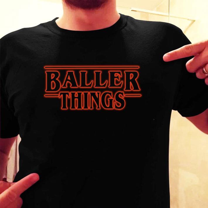 Baller Things Stranger Things shirt