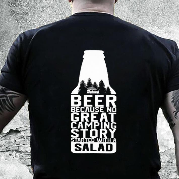 Beer because no great camping story started with a salad shirt