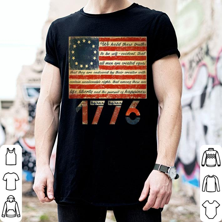 Betsy Ross Flag Life Liberty and Pursuit of Happiness 1776 shirt