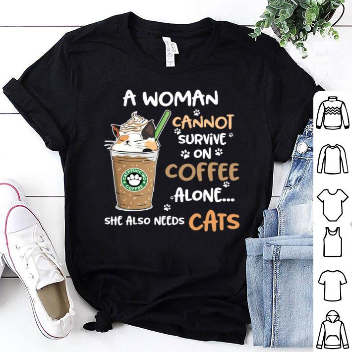 Catppuccino coffee a woman cannot survive on coffee alone she also need cats shirt
