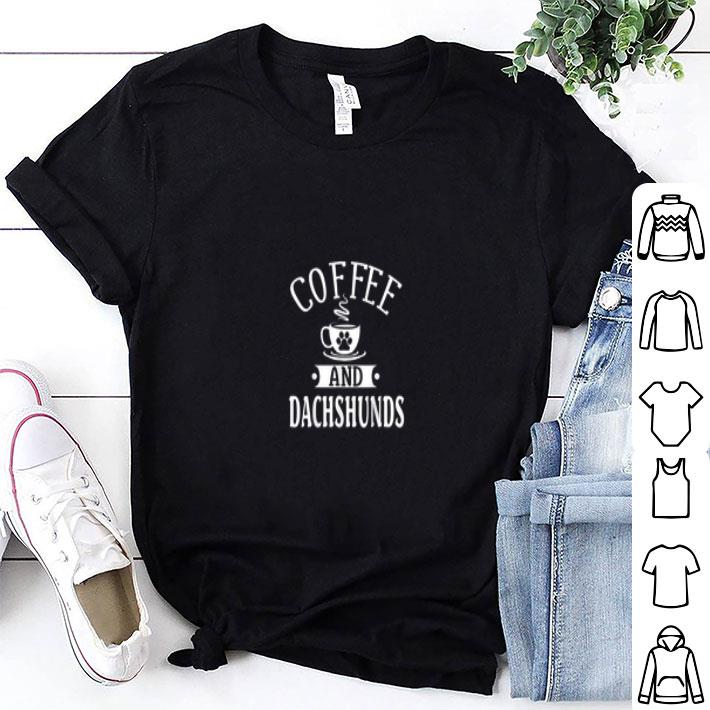 Coffee and dachshunds shirt