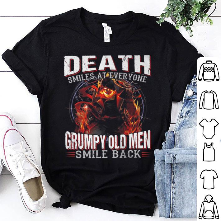 Death smiles at everyone grumpy old men smile back shirt
