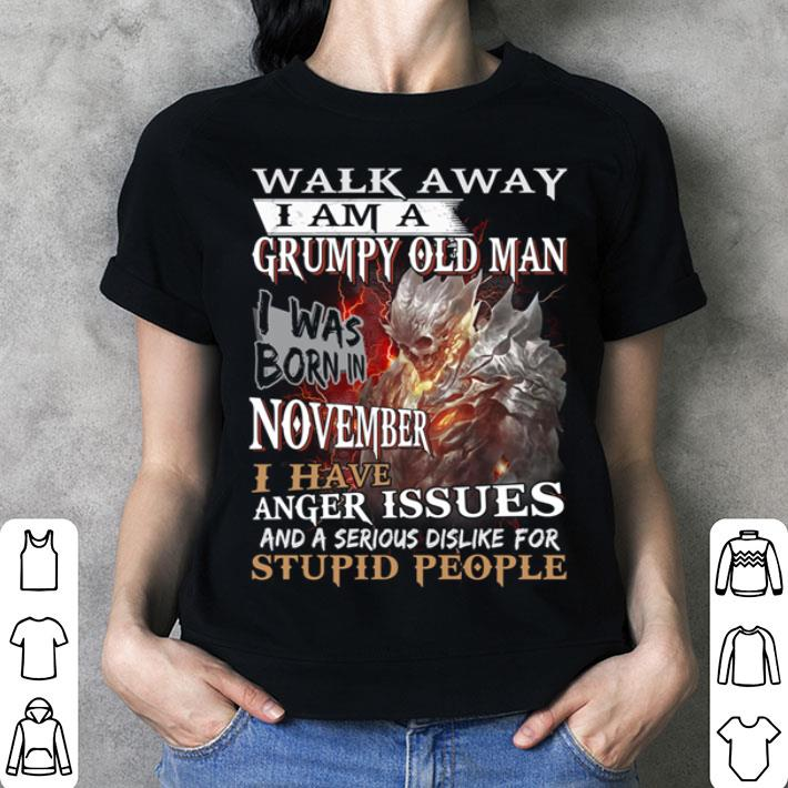 Demon warrior walk away i am a grumpy old man i was born in november shirt
