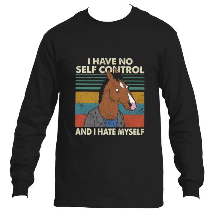 I have no self control and i hate myself vintage shirt