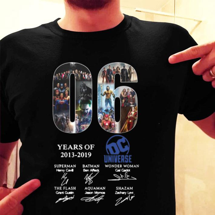 06 Years Of Dc Universe 2013-2019 signatures shirt