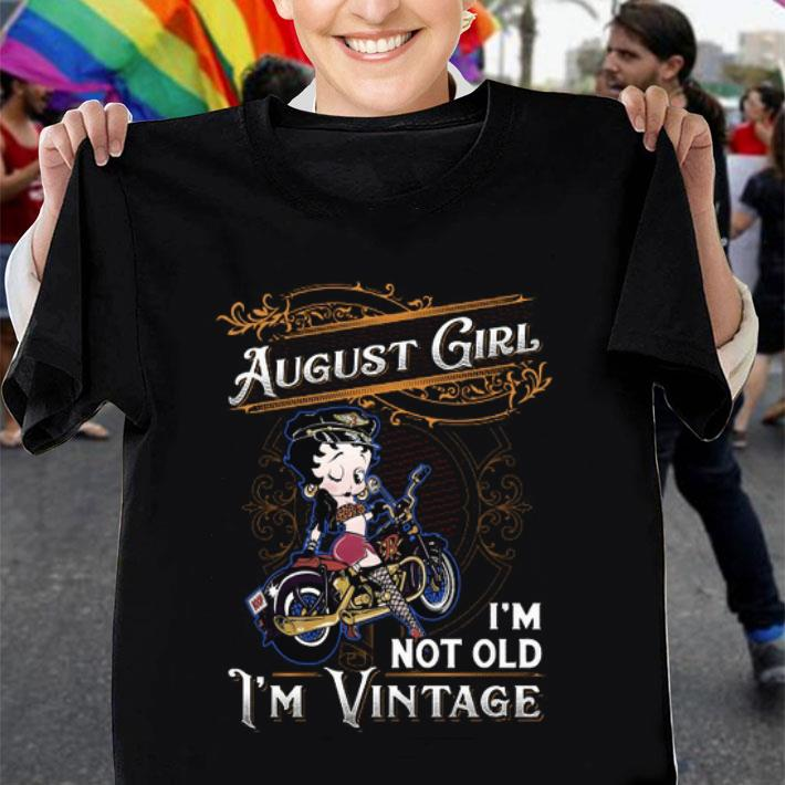 Betty Boop august girl i'm not old i'm vintage shirt