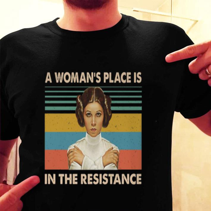 Carrie Fisher A woman's place is in the resistance vintage shirt