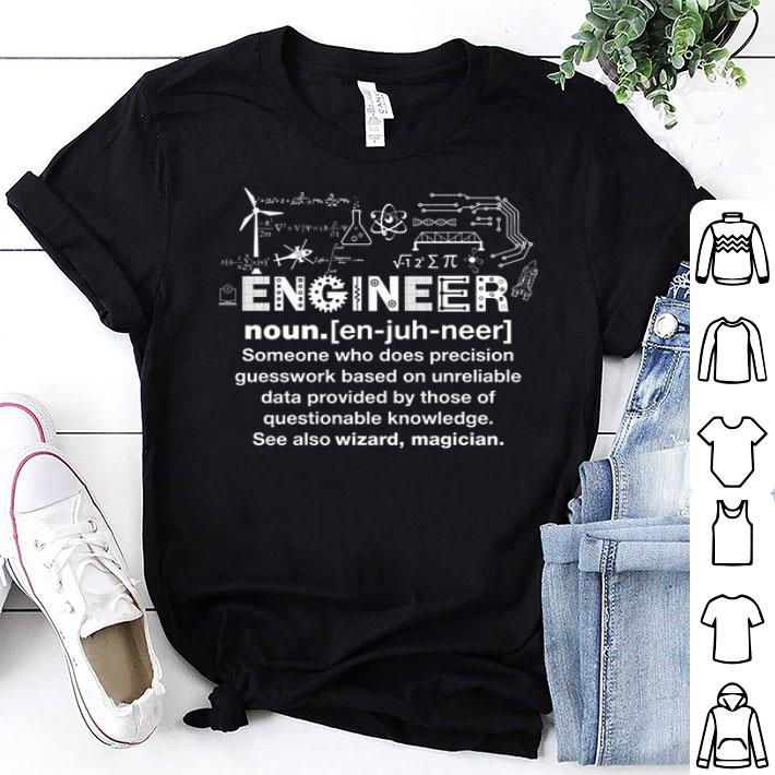 Engineer noun someone who does precision guesswork shirt