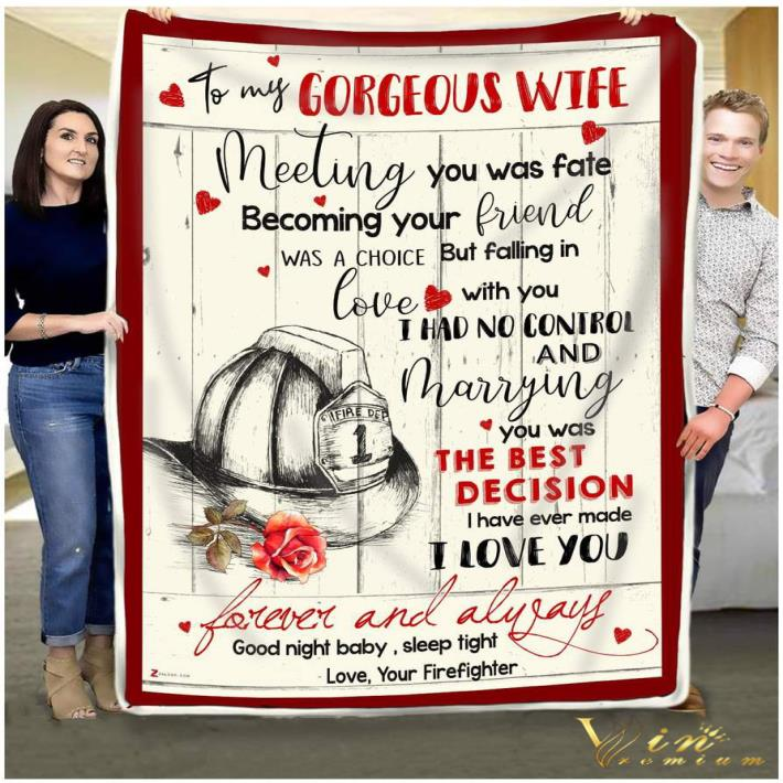 Firefighter to my gorgeous wife meeting you was fate quilt blanket