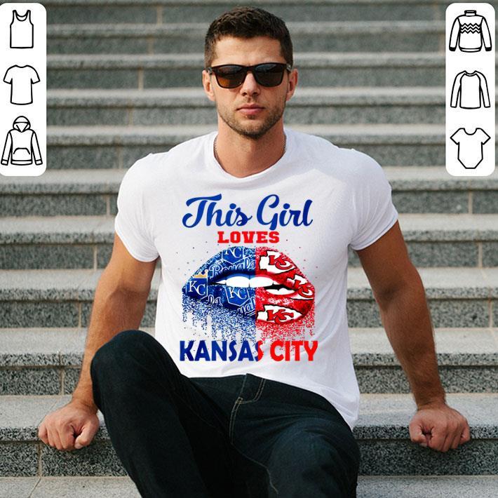 Lips This girl loves Kansas City Royals Kansas City Chiefs shirt