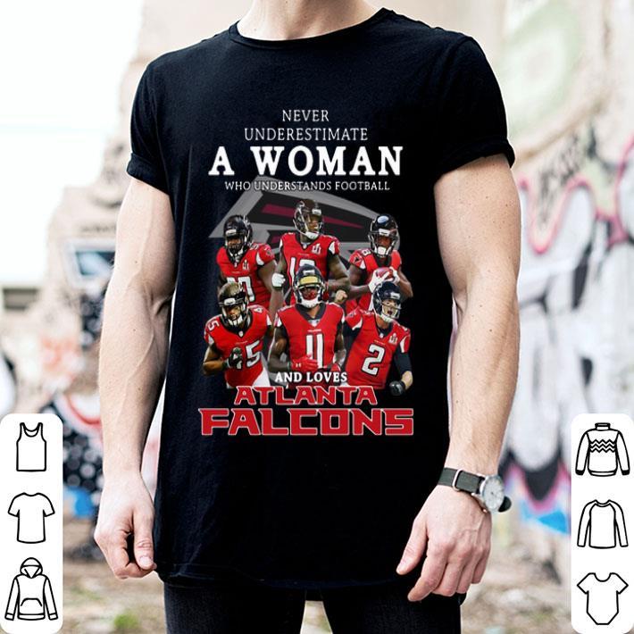 Never underestimate a woman and loves Atlanta Falcons shirt