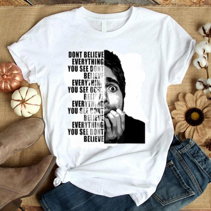 Shane Dawson dont believe everything you see dont believe shirt