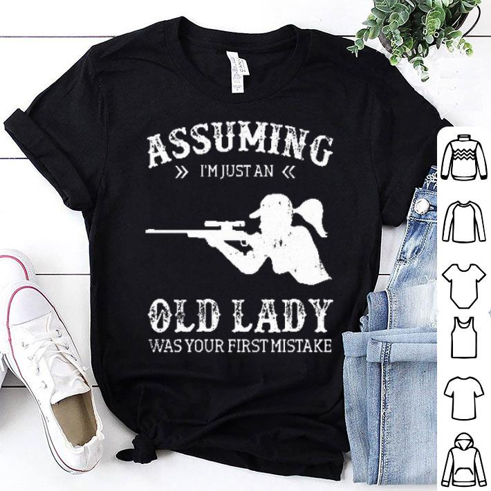 Sniper girl assuming i'm just an old lady was your first mistake shirt