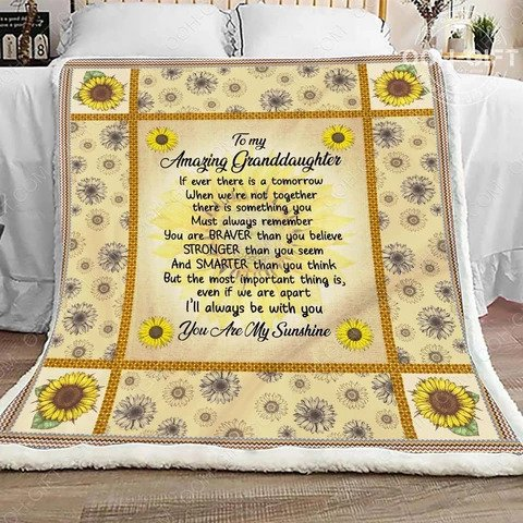 To my amazing granddaughter if ever there is a tomorrow quilt blanket