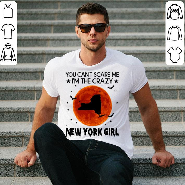You can't scare me i'm the crazy New York girl sunset shirt