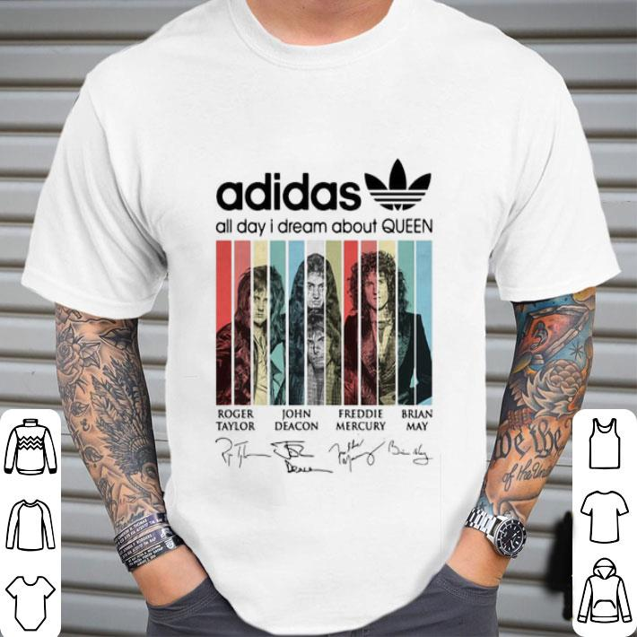 adidas all day i dream about Queen signatures vintage shirt