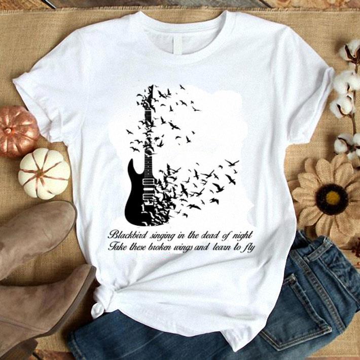 Blackbird singing in the dead of night take these broken wings shirt