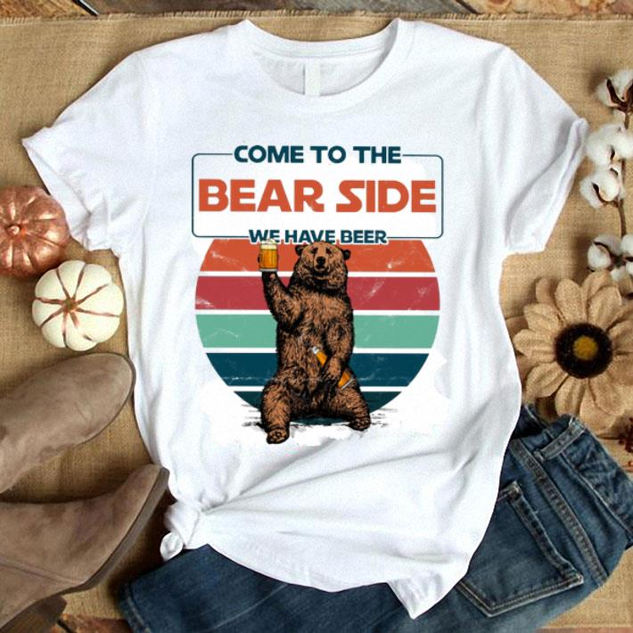 Come to the bear side we have beer shirt