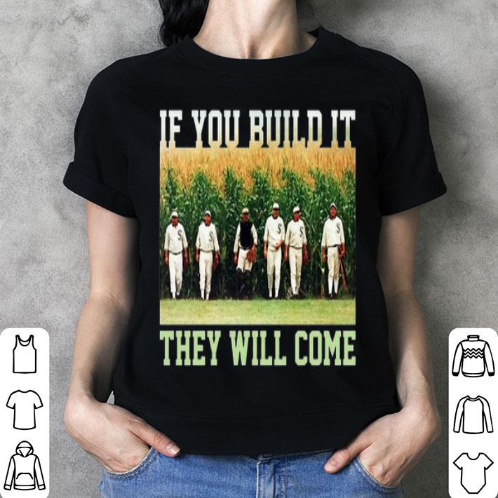 Field Of Dreams If you build it they will come shirt