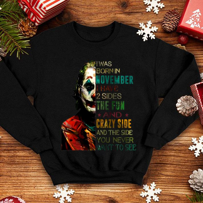 Joker i was born in november i have 2 sides the fun crazy side shirt