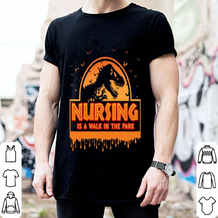 Jurassic park nursing is a walk in the park halloween shirt