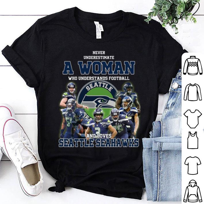 Never underestimate a woman who understands Seattle Seahawks shirt
