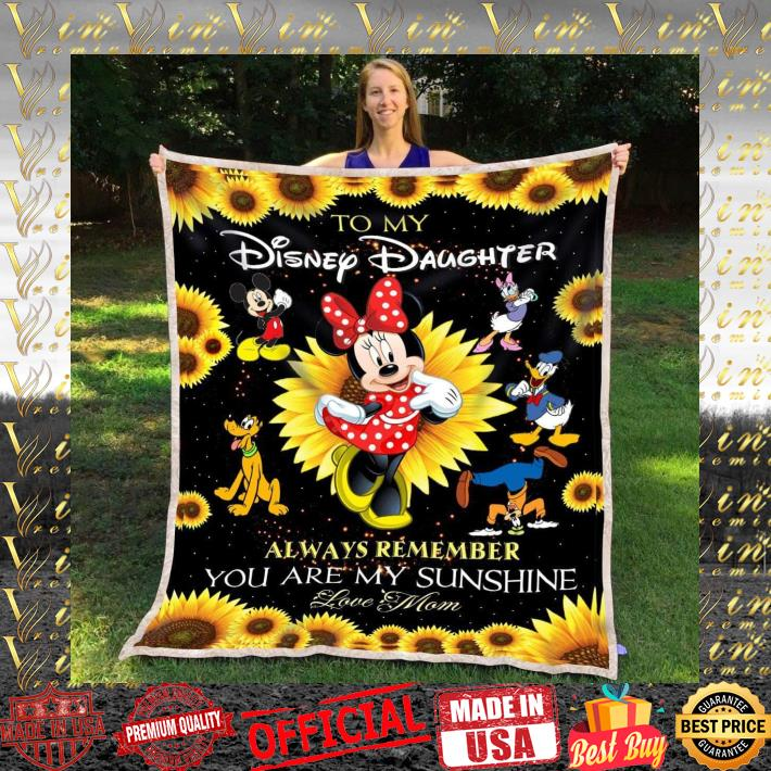 To my Disney daughter you are my sunshine love mom quilt blanket