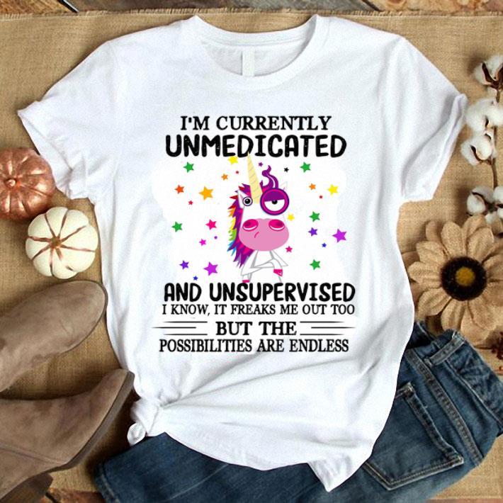 Unicorn i'm currently unmedicated and unsupervised i know it shirt