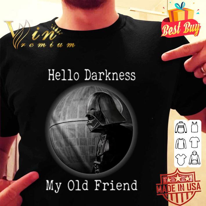 Darth Vader Hello Darkness My Old Friend Death Star shirt