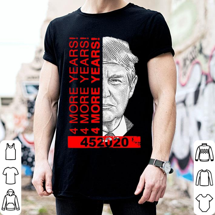 Donald Trump 4 More Years 45 2020 shirt