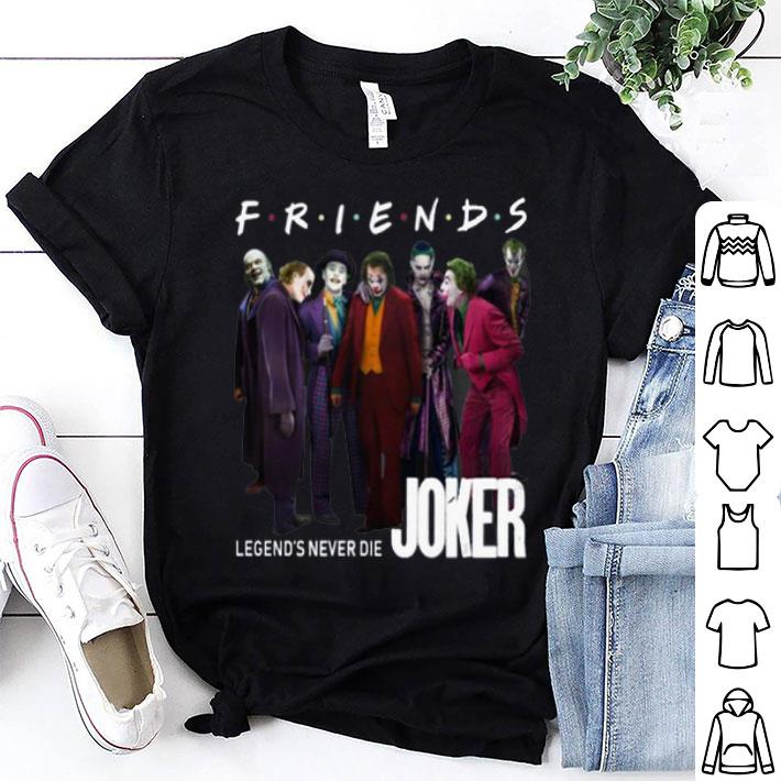 Friends Legends Never Die Joker shirt