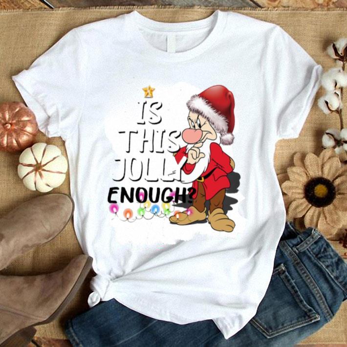 Grumpy Santa Is This Jolly Enough Ugly Christmas shirt