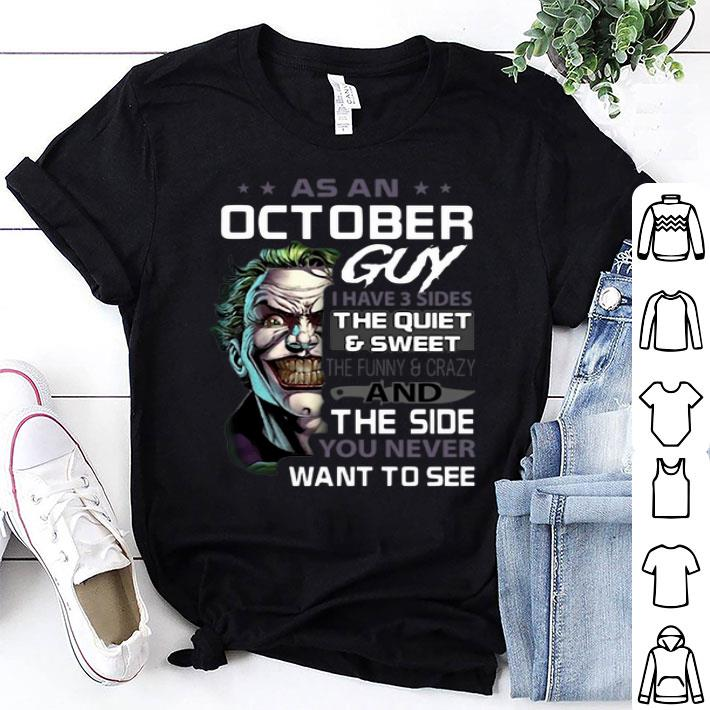 Joker As An October Guy I Have 3 Sides The Quiet & Sweet shirt
