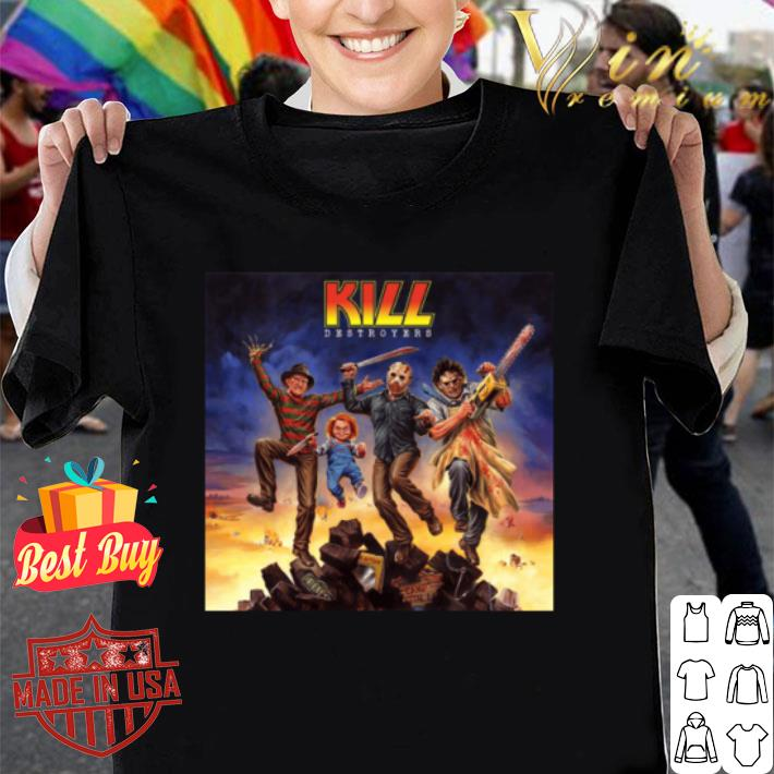 Kiss Kill Destroyers horror movie characters shirt