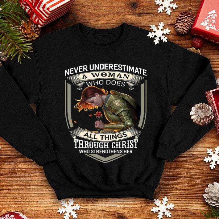 Never underestimate a woman who does all things through Christ shirt