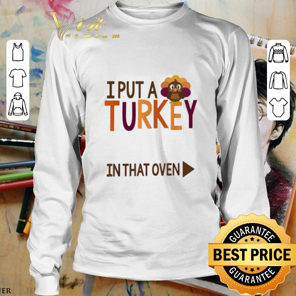 Official Gobbling I put a Turkey in the oven shirt 3